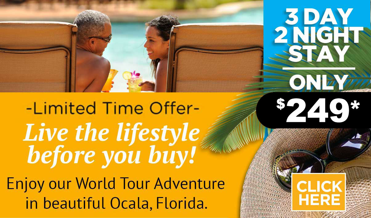 World Tour Adventure offer $249 at On Top of the World Communities in Ocala, FL. Live like a resident!
